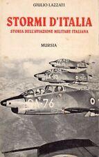 STORMI D'ITALIA STORIA DELL'AVIAZIONE MILITARE ITALIANA G.LAZZATI MURSIA (UA622)