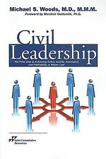 Civil Leadership: the Final Step to Achieving Safety, Quality, Innovation, and