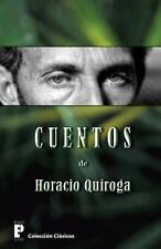 Cuentos de Horacio Quiroga by Horacio Quiroga (2013, Paperback)