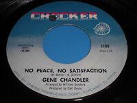 Gene Chandler: No Peace, No Satisfaction / I Won't Need You 45 - Soul