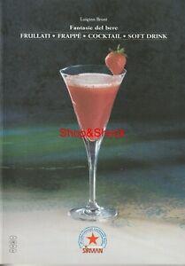 Libro Guida FANTASIE DEL BERE Frullati Frappè Cocktail Soft Drink Barman Barmaid
