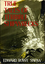 TRUE TALES OF TERRIBLE SHIPWRECKS by Edward Rowe Snow Dodd Mead 1963 SIGNED
