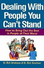 Dealing with People You Can't Stand: How to Bring Out the Best in People at Thei