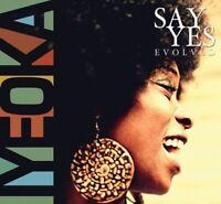 IYEOKA - SAY YES-EVOLVED  CD NEW