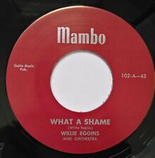 """45Re✦WILLIE EGGINS✦ """"What A Shame / Wow Wow"""" Pounding R&B Jivers. 2 Sider. Hear♫"""