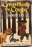 Cyrus Hunts The Cougar by Roy Lee, antique childrens hardcover 2nd print 1954
