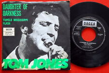"TOM JONES DAUGHTER OF DARKNESS/TUPELO MISSISSIPPI FLASH 1970 UNIQUE EXYU 7""PS"