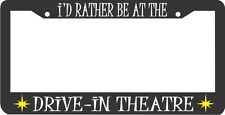 I'D RATHER BE AT THE DRIVE IN THEATRE THEATER drive-in inn License Plate Frame