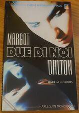 DUE DI NOI  di MARGOT DALTON - I NUOVI BESTSELLERS SPECIAL -