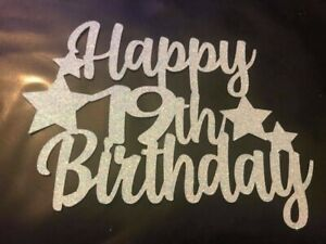 Happy 19th Birthday Cake Topper With Stars SILVER Glitter - FREE UK P&P