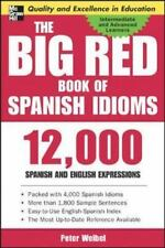 The Big Red Book of Spanish Idioms : 12,000 Spanish and English Expressions by P