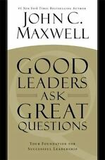 Good Leaders Ask Great Questions: Your Foundation for Successful Leadership -NEW