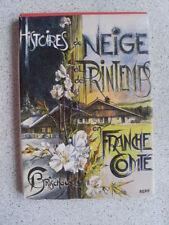 Camille BRISCHOUX Histoires de neige et de printemps en Franche Comté 1980 TBE