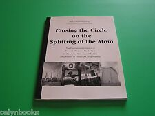Closing the Circle on the Splitting of the Atom Nuclear Wepaons Legacy 1995