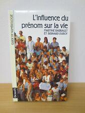 L'INFLUENCE DU PRENOM SUR LA VIE-MARTINE BARBAULT ET BERNARD DUBOY -ED. DENOËL