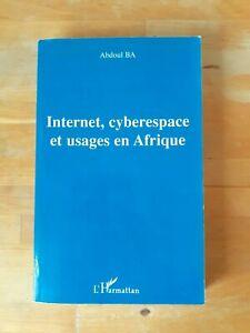 Internet, cyberespace et usages en Afrique - Abdoul Ba - L'Harmattan