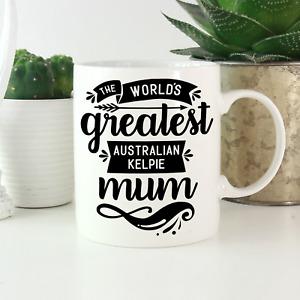 Australian Kelpie Mum Mug: Cute & funny gifts for Kelpie dog owners & lovers!