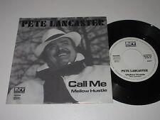 "7""/PETE LANCASTER/CALL ME/MELLOW HUSTLE/RST 150288"