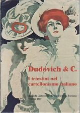 DUDOVICH - Curci, Trukelj, Dudovich e C. I triestini nel cartellonismo italiano