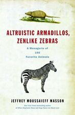 Altruistic Armadillos, Zenlike Zebras: A Menagerie