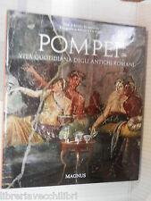POMPEI Vita quotidiana antichi romani Emidio De Albentiis Alfredo Pio Foglia di