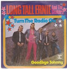 "7"" Long Tall Ernie & The Shakers Turn The Radio On / Goodbye Johnny 70`s"