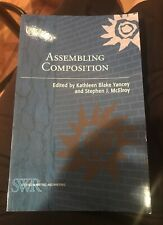 Assembling Composition by Kathleen Blake Yancey, Stephen J. McElroy