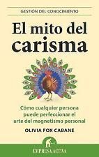 El mito del carisma Gestion del Conocimiento Spanish Edition