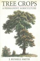 Tree Crops : A Permanent Agriculture, Paperback by Smith, J. Russell, Like Ne...