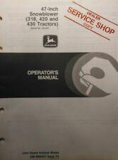 "John Deere 318 420 430 Garden Tractor 47"" Snow Thrower Blower Owners Manual 72pg"