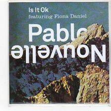 (FN922) Pablo Nouvelle Feat. Fiona Daniel, Is It Okay - DJ CD