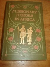 Missionary Heroes in Africa - John C Lambert,1909 FIRST EDITION HARDBACK