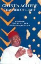 Chinua Achebe: Teacher of Light-ExLibrary