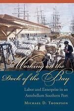 Carolina Lowcountry and the Atlantic World Ser.: Working on the Dock of the...
