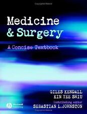 Medicine and Surgery : A Concise Textbook by Kin Yee Shiu, Giles Kendall and...