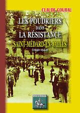 Les Poudriers dans la Résistance, St-Médard-en-Jalles (1940-1944) - Cl. Courau