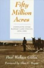Fifty Million Acres: Conflicts Over Kansas Land Policy, 1854-1890-ExLibrary