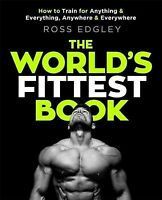 The World's Fittest Book: The Sunday Times Bestseller from th... by Edgley, Ross