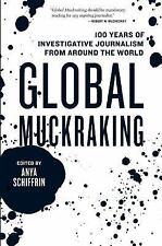 Global Muckraking: 100 Years of Investigative Journalism from Around the World,