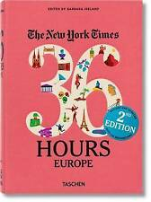 The New York Times: 36 Hours Europe, 2nd Edition by Taschen GmbH (Paperback, 2016)