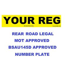 Car Number Plate - Single Rear - Road Legal /  MOT / British Standard Approved