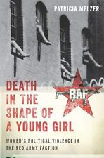Death in the Shape of a Young Girl: Women's Political Violence in the Red Army F