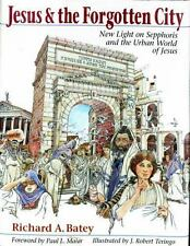 Jesus & the Forgotten City: New Light on Sepphoris and the Urban World of Jesus
