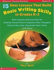 15 Easy Lessons That Build Basic Writing Skills in Grades K-2 : Min-Lessons and