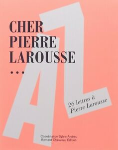 Cher Pierre Larousse... 26 lettres à Pierre Larousse - NEUF sous blister.