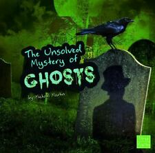The Unsolved Mystery of Ghosts (Unexplained Mysteries)-ExLibrary
