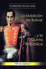 La MaldicióN de BolíVar ... y la Quinta RepúBlica : Oíd Mis SúPlicas by...