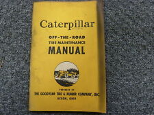Caterpillar Off the Road Tire Maintenance Owner Operator & Service Repair Manual