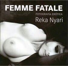 Reka Nyari  Femme fatale: Fotografia erotica Erotic Photography  HC Spanish New