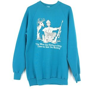 """Vintage Sweatshirt """"The Worst Day Hunting is Better Than ..."""" 1980's Mens Large"""
